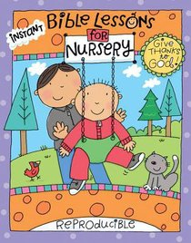 Instant Bible Lessons Nursery: Give Thanks to God