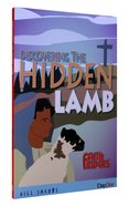 Discovering the Hidden Lamb (Faith Finders Series)