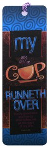 Tassal Bookmark: My Cup Runneth Over
