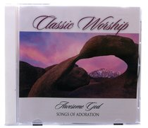 Songs of Adoration - Awesome God (Classic Worship Series)