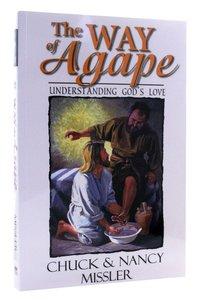 The Way of Agape: Understanding Gods Love