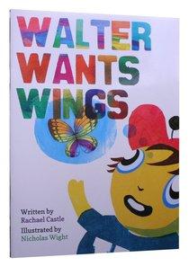 Walter Wants Wings