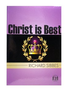 Pocket Puritans: Christ is Best