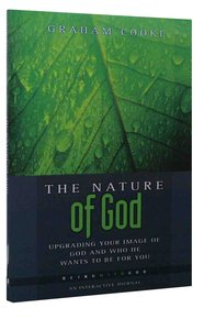The Nature of God (Being With God Series)