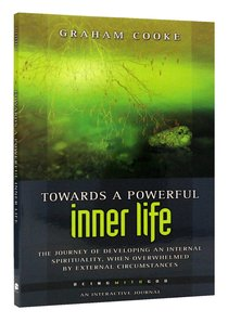 Towards a Powerful Inner Life (Being With God Series)