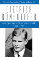 Barcelona Berlin New York 1928 (#10 in Dietrich Bonhoeffer Works Series)