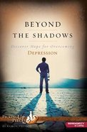 Beyond the Shadows (Member Book, 8 Sessions) (Picking Up The Pieces Series)