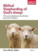 Biblical Shepherding of Gods Sheep (Ministry And Mission Series)