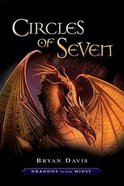 Circles of Seven (#03 in Dragons In Our Midst Series)