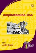 Amphetamine Use (#259 in Issues In Society Series)