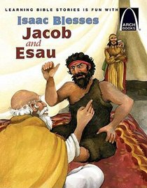 Issac Blesses Jacob and Esau (Arch Books Series)