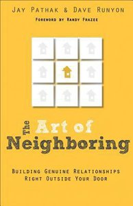 The Art of Neighboring: Small Steps to Building Genuine Relationships Right Outside Your Door
