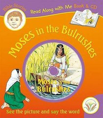 Moses in the Bulrushes (With CD) (Read Along With Me Bible Stories Series)