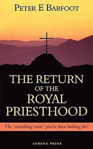 The Return of the Royal Priesthood