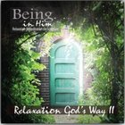 Relaxation Gods Way (Being In Him Series)