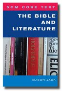 Bible and Literature (Scm Core Texts Series)