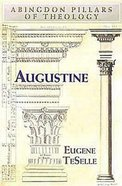 Augustine (Abingdon Pillars Of Theology Series)