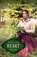 When the Heart Heals (#02 in Sisters At Heart Series)
