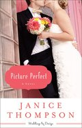 Picture Perfect (#01 in Weddings By Design Series)