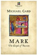 Mark: The Gospel of Passion (Biblical Imagination Series)