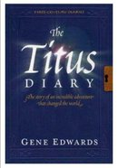 The Titus Diary (#02 in First Century Diaries Series)