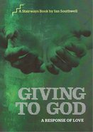 Giving to God (Stairways Series)