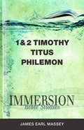 1 & 2 Timothy, Titus, Philemon (Immersion Bible Study Series)