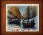 Athanasius (Christian Biographies For Young Readers Series)