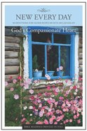 Gods Compassionate Heart (New Every Day Devotional Series)
