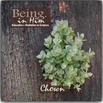 Chosen (Being In Him Series)