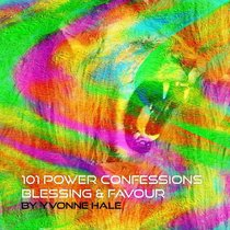 101 Power Confessions #02: Blessing and Favour