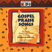 Cedarmont Kids: Gospel Praise Songs (Kids Classics Series)