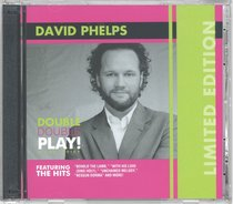 David Phelps: Double Double Play (Limited Edition, 2 Cds)