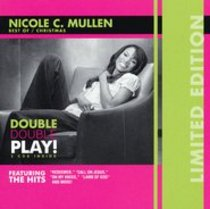 Nicole C Mullen: Double Double Play (Limited Edition, Best Of/christmas)