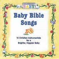 Baby Bible Songs (Cedarmont Baby Series)