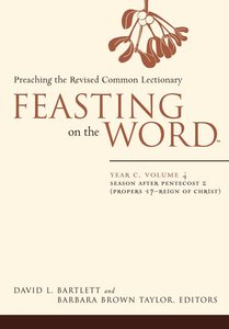 Seasons After Pentecost 2 (Year C) (#04 in Feasting On The Word/ Preaching The Revised Common Lectionary Series)