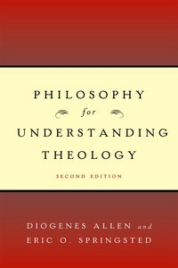 Philosophy For Understanding Theology (Second Edition)