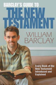 Barclays Guide to the New Testament