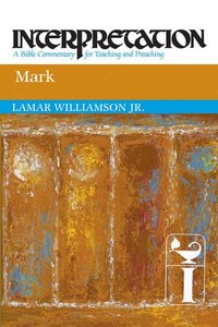 Mark (Interpretation Bible Commentaries Series)