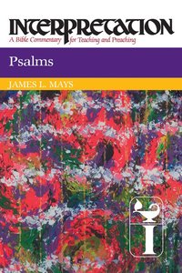 Psalms (Interpretation Bible Commentaries Series)