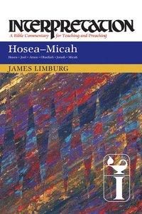 Hosea-Micah (Interpretation Bible Commentaries Series)