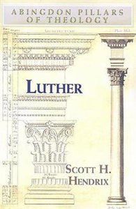 Luther (Abingdon Pillars Of Theology Series)
