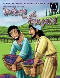 Parable of the Workers in the Vineyard (Arch Books Series)