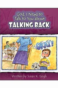 Talking Back (God, I Need To Talk To You About Series)