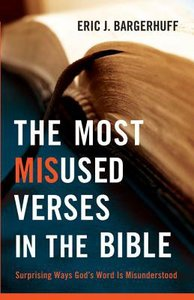 The Most Misused Verses in the Bible: Surprising Ways Gods Word is Misunderstood