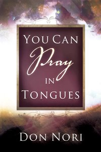 You Can Pray in Tongues