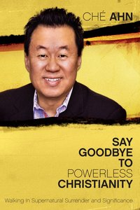 Say Goodbye to Powerless Christianity