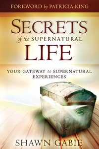 Secrets of the Supernatural Life