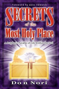 Secrets of the Most Holy Place (Vol 1)