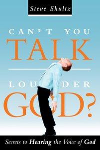 Cant You Talk Louder God?